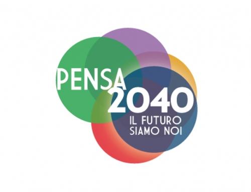 Pensa 2040: il futuro siamo noi